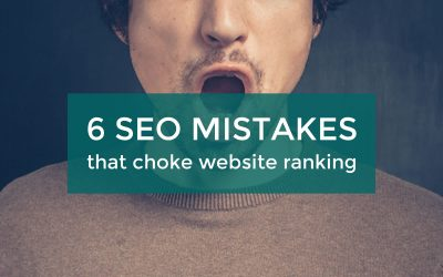 6 SEO mistakes that choke website ranking